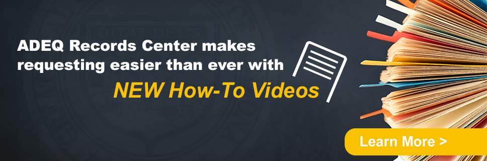 Watch Records Center How-To Videos To Help Request ADEQ Records