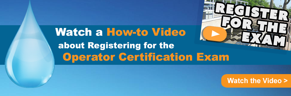 Click Here for a How-to Video About Registering for the Operator Certification Exam