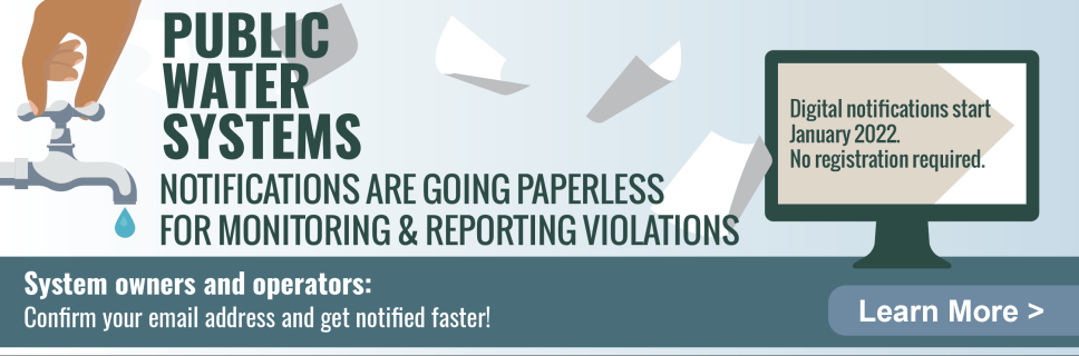 Drinking Water monitoring and reporting violations are going paperless - contact a coordinator to confirm your system's email address