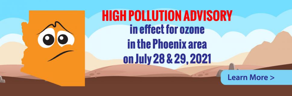 Ozone High Pollution Advisory Issued in the Phoenix Area for July 28 & 29, 2021